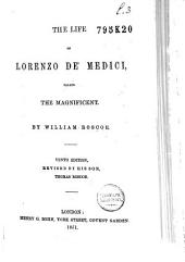 The Life of Lorenzo De' Medici: Called the Magnificent