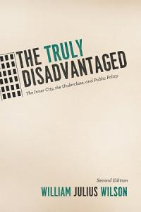 The Truly Disadvantaged