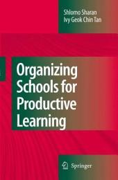 Organizing Schools for Productive Learning