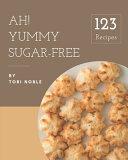 Ah! 123 Yummy Sugar-Free Recipes