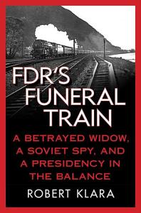 FDR s Funeral Train Book