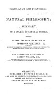 Facts  laws and phenomena of Natural Philosophy  or summary of a course of general Physics  Translated from the French     Positions de Physique     of Professor Quetelet     and illustrated with notes by R  Wallace PDF
