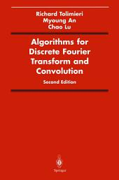 Algorithms for Discrete Fourier Transform and Convolution: Edition 2
