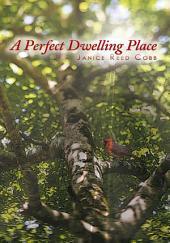 A Perfect Dwelling Place
