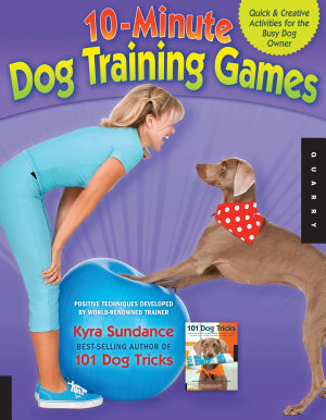 The 10 Minute Dog Training Games