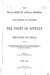 The Texas Court of Appeals Reports: Cases Argued and Adjudged in the Court of Appeals of the State of Texas: 1889/1890, Volume 28