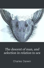 The Descent of Man: And Selection in Relation to Sex, Volume 2