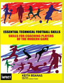 Essential Technical Football Skills   Black and White Version