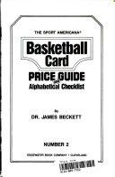 The Sport Americana Basketball Card Price Guide And Alphabetical Checklist Book PDF