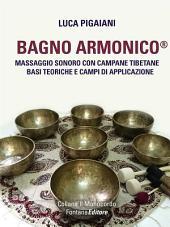 Bagno Armonico® - Massaggio sonoro con campane tibetane: Basi teoriche e campi di applicazione
