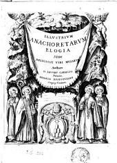 Illustrium anachoretarum elogia siue Religiosi viri musaeum auctore D. Iacobo Cauacio Patauino, monaco benedictino congreg. Casinen