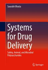 Systems for Drug Delivery: Safety, Animal, and Microbial Polysaccharides