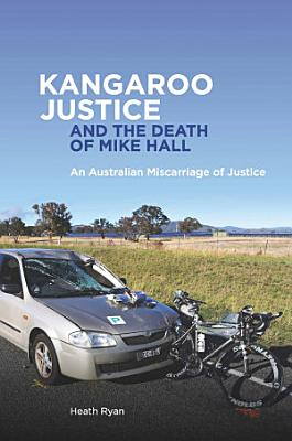 Kangaroo Justice and the Death of Mike Hall PDF