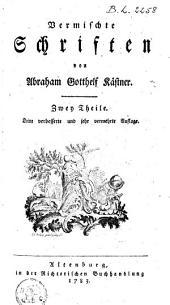 Vermischte Schriften: zwey Theile