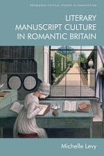 Literary Manuscript Culture in Romantic Britain