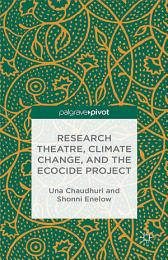 Research Theatre, Climate Change, and the Ecocide Project: A Casebook