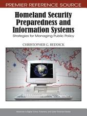 Homeland Security Preparedness and Information Systems: Strategies for Managing Public Policy: Strategies for Managing Public Policy