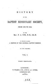 History of the Baptist Missionary Society, from 1792 to 1842: Volume 1