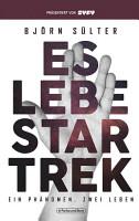 Es lebe Star Trek   Ein Ph  nomen  Zwei Leben PDF