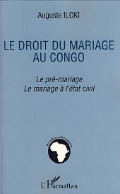 Le droit du mariage au Congo: Le pré-mariage. Le mariage à l'état-civil