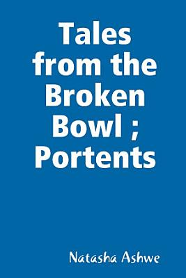 Tales from the Broken Bowl   Portents PDF