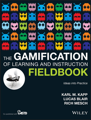 The Gamification of Learning and Instruction Fieldbook PDF