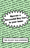 Operate a Successful Day Care in Your Home
