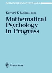 Mathematical Psychology in Progress