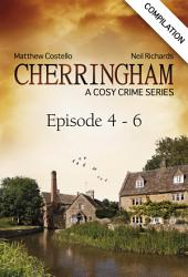 Cherringham - Episode 4 - 6: A Cosy Crime Series Compilation