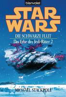 Star Wars  Das Erbe der Jedi Ritter 2  Die schwarze Flut   PDF