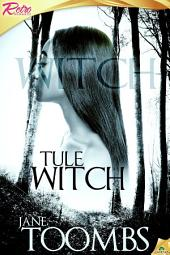 Tule Witch