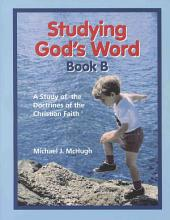 Studying God's Word: A Study of the Doctrines of the Christian Faith, Book 2