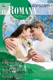 Romana különszám 57. kötet: Párnacsata, Apai örömök, Privát oázis