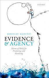 Evidence and Agency: Norms of Belief for Promising and Resolving