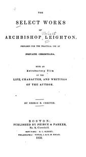 The Select Works of Archbishop Leighton: Prepared for the Practical Use of Private Christians