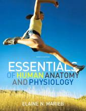 Essentials of Human Anatomy & Physiology: Edition 10