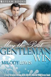May the Best Gentleman Win - A Sexy Victorian-Era Gay M/M Mystery Novella from Steam Books
