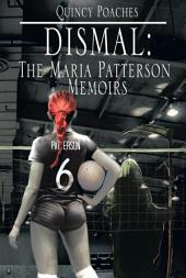 Dismal: The Maria Patterson Memoirs: The Maria Patterson Memoirs