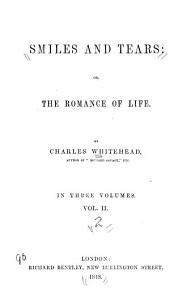 Smiles and Tears, Or The Romance of Life: Volume 2