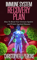 Immune System Recovery Plan  How To Boost Your Immune System     PDF