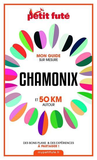 CHAMONIX ET 50 KM AUTOUR 2021 Carnet Petit Fut   PDF