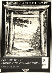 GOLDFIELDS AND CHRYSANTHEMUS: NOTES OF TRAVEL IN AUSTRALIA AND JAPAN