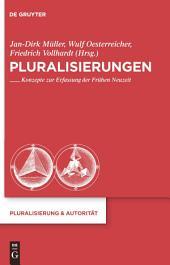 Pluralisierungen: Konzepte zur Erfassung der Frühen Neuzeit