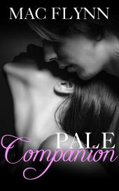 Pale Companion, New Adult Romance (PALE Series)
