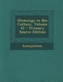 Gleanings in Bee Culture, Volume 42 - Primary Source Edition
