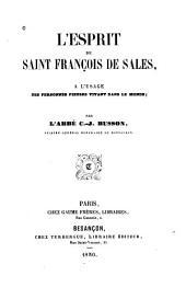 Lésprit de saint François de Sales à l'usage des personnes pieuses vivant dans le mond