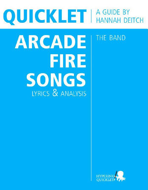 Quicklet on The Best Arcade Fire Songs  Lyrics and Analysis