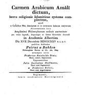 Carmen Arabicum Amâlî dictum, breve religionis Islamiticae systema complectens: quod e codd. mst. descriptum et in sermonem latinum conversum dissertationis loco ...