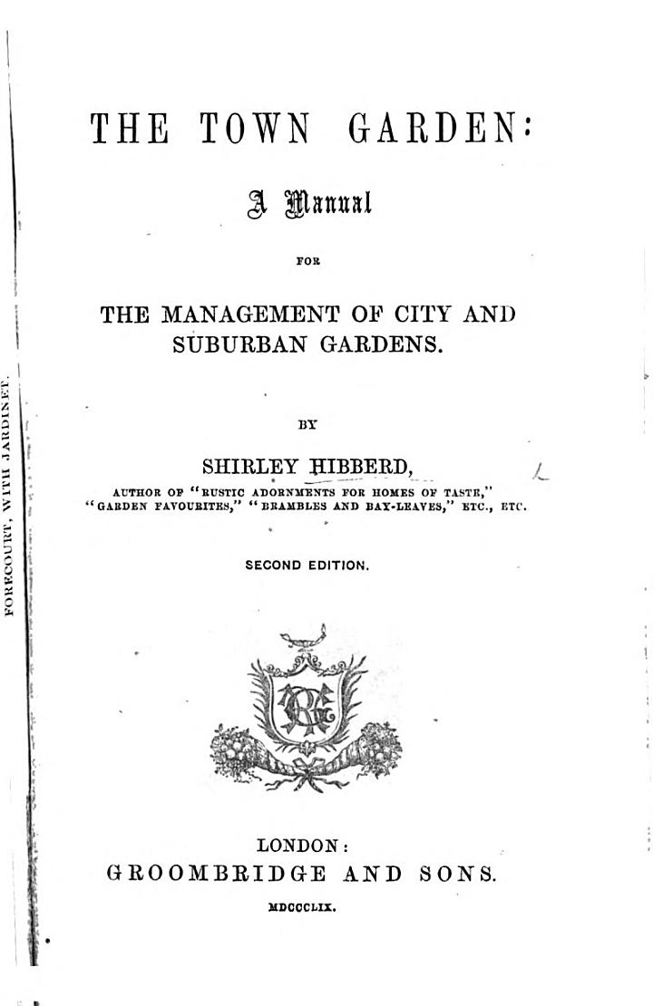The Town Garden; a manual for the management of city and suburban gardens