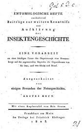 Entomologische Hefte enthaltend Beiträge zur weitern Kenntniss ... der Insektengeschichte ... von einigen Freunden der Naturgeschichte (J. J. H., P. W. J. Müller, J. D. W. Koch, J. M. Linz). Mit (Kupfertafeln von Hrn. Sturm). Hefte 1, 2